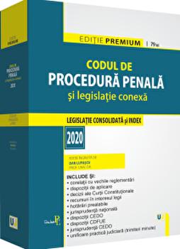 Codul de procedura penala si legislatie conexa 2020. Editie premium/Dan Lupascu imagine elefant.ro