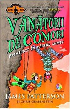 Vanatorii de comori vol. 4 - Primejdii in varful lumii/James Patterson, Chris Grabenstein
