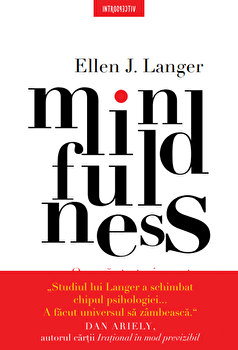 Mindfulness/Ellen J. Langer imagine elefant.ro 2021-2022
