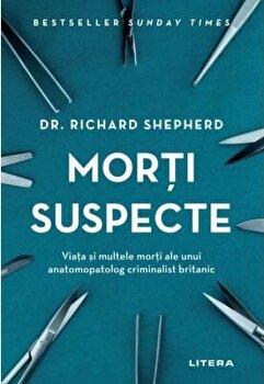 Morti suspecte/Richard Shepherd imagine elefant.ro 2021-2022