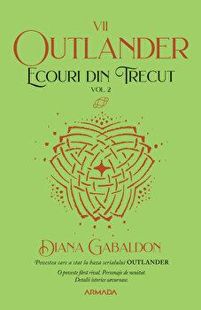 Ecouri din trecut vol. 2 (Seria Outlander, partea a VII-a, ed. 2021)/Diana Gabaldon