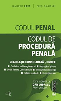 Codul penal. Codul de procedura penala. Legislatie consolidata si index. Ianuarie 2021/Dan Lupascu imagine elefant.ro 2021-2022