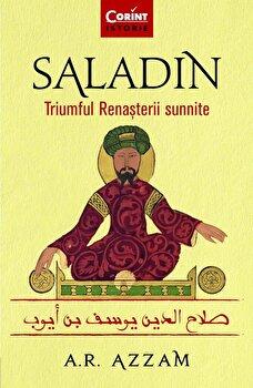 Imagine Saladin - Triumful Renasterii Sunnite - a.r - Azzam