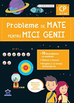 Probleme de mate pentru mici genii - clasa pregatitoare/Larousse