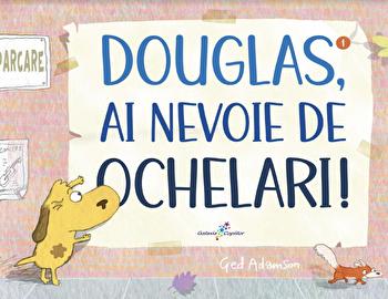 Douglas, ai nevoie de ochelari!/Ged Adamson