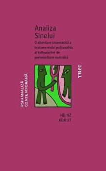 Analiza Sinelui. O abordare sistematica a tratamentului psihanalitic al tulburarilor de personalitate narcisica/Heinz Kohut imagine elefant 2021