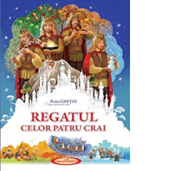 Regatul celor patru crai/Petru Ghetoi
