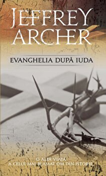 Evanghelia dupa Iuda/Jeffrey Archer imagine elefant.ro