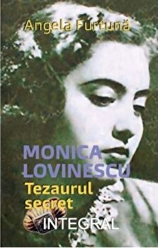 Monica Lovinescu - Tezaurul secret/Angela Furtuna