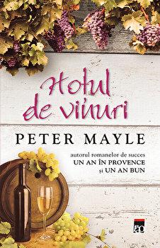 Hotul de vinuri/Peter Mayle imagine elefant.ro