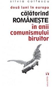 Doua luni in Europa , calatorind romaneste/Silvia Colfescu imagine