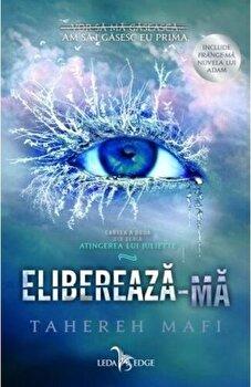 Elibereaza-ma (Atingerea lui Juliette, vol. 2)/Tahereh Mafi imagine elefant.ro 2021-2022