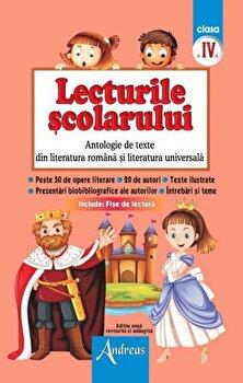 Lecturile scolarului, clasa IV. Antologie de texte din literatura romana si universala/***