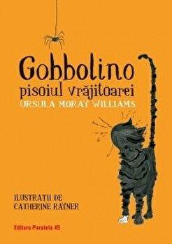 Gobbolino, pisoiul vrajitoarei/Ursula Moray Williams
