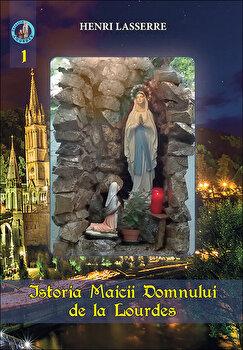 Istoria Maicii Domnului de la Lourdes/Henri Lasserre poza cate