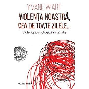 Violenta noastra, cea de toate zilele... Violenta psihologica in familie/Yvane Wiart imagine elefant 2021