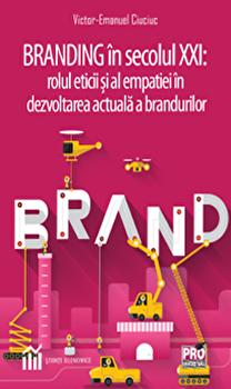 Branding in secolul XXI: rolul eticii si al empatiei in dezvoltarea actuala a brandurilor/Victor Emanuel Ciuciuc imagine elefant.ro 2021-2022