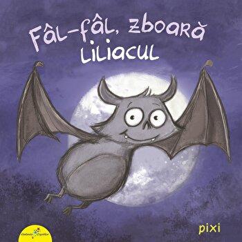 PIXI. Fal-Fal, zboara liliacul/Daniel Kratzke