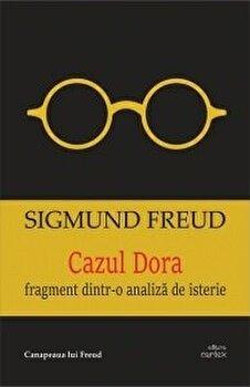 Cazul Dora. Fragment dintr-o analiza de isterie/Sigmund Freud imagine elefant.ro