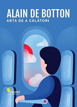 Arta de a calatori. Editia 2/Alain de Botton imagine elefant.ro 2021-2022