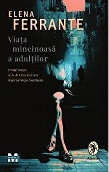 Viata mincinoasa a adultilor/Elena Ferrante imagine