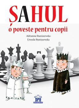Sahul - o poveste pentru copii/Adrianna Staniszewska, Urszula Staniszewska