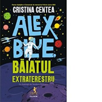 Alex Blue, baiatul extraterestru/Cristina Centea imagine elefant.ro 2021-2022