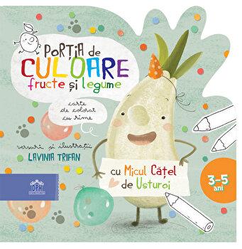 Portia de culoare - fructe si legume - carte de colorat cu rime/Lavinia Trifan