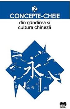 Concepte-cheie din gandirea si cultura chineza Volumul III/*** imagine elefant.ro 2021-2022