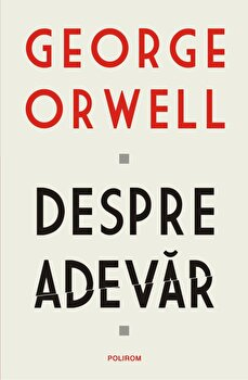 Despre adevar/George Orwell imagine