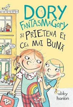 Dory Fantasmagory si prietena ei cea mai buna/Abby Hanlon
