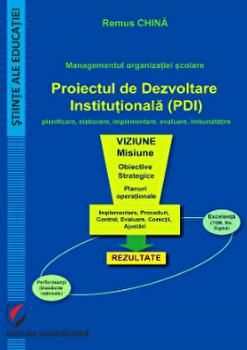 Managementul organizatiei scolare. Proiectul de Dezvoltare Institutionala (PDI) /Remus China imagine