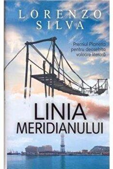 Linia meridianului/Lorenzo Silva imagine