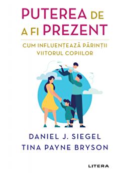 Puterea de a fi prezent. Cum influenteaza parintii viitorul copiilor/Daniel Siegel imagine elefant 2021