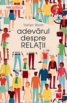 Adevarul despre relatii/Stefan Bloom imagine elefant.ro 2021-2022