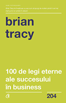 100 de legi eterne ale succesului in business/Brian Tracy imagine elefant.ro 2021-2022