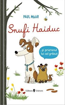 Snufi Haiduc. ...si prietenul lui cel grasut/Paul Maar
