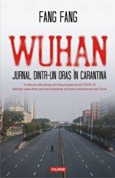 Wuhan. Jurnal dintr-un oras in carantina/Fang Fang imagine