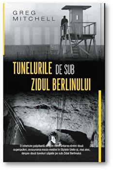 Tunelurile de sub zidul Berlinului - ed. buz/Greg Mitchell imagine elefant 2021