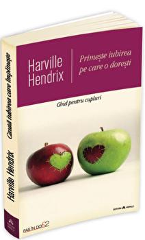Primeste iubirea pe care o doresti - Ghid pentru cupluri - a XX-a editie aniversara, revizuita si actualizata/Harville Hendrix imagine elefant 2021