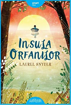Insula orfanilor/Laurel Snyder