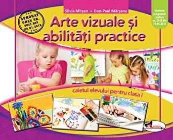 Arte vizuale si abilitati practice. Caietul elevului pentru clasa I/Silvia Mirsan, Dan-Paul Marsanu imagine elefant.ro 2021-2022