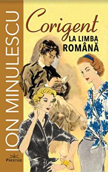 Corigent la limba romana/Ion Minulescu