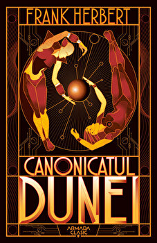 Canonicatul Dunei (Seria Dune, partea a VI-a, ed. 2019)/Frank Herbert poza cate