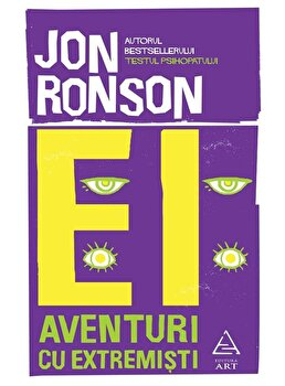 Ei: Aventuri cu extremisti/Jon Ronson imagine