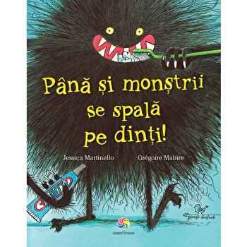 Pana si monstrii se spala pe dinti!/Jessica Martinello, Gregoire Mabire