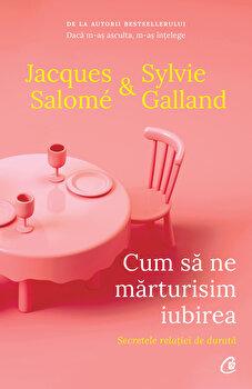 Cum sa ne marturisim iubirea ed. II/Jacques Salome, Sylvie Galland imagine elefant 2021