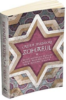 Zoharul - Cartea Splendorii - Cartea Misterului Pecetluit, Marea Adunare Sfanta si Mica Adunare Sfanta/*** imagine elefant.ro