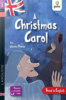 A Christmas Carol. Read in English. Dificultate 2/Charles Dickens, Garret White
