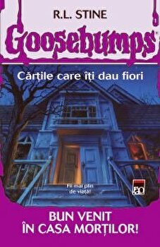 Goosebumps - Bun venit in casa mortilor!/R.L. Stine imagine elefant.ro 2021-2022